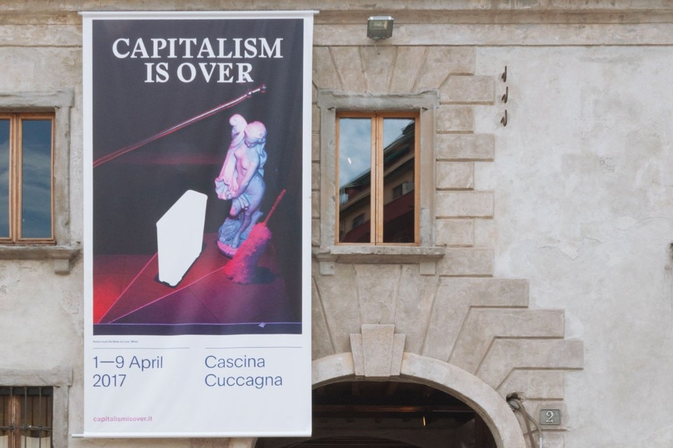 Capitalism is Over, Cascina Cuccagna, Milan, 2017