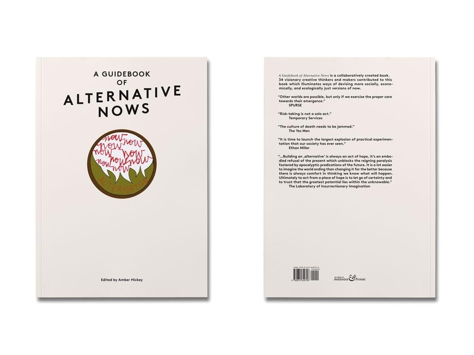 Amber Hickey (ed.),<em> A Guidebook of Alternative Nows</em>, The Journal of Aesthetic & Protest, Los Angeles 2012