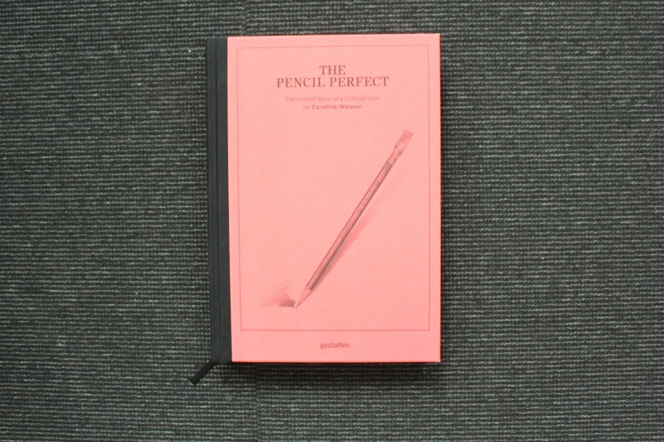 Caroline Weaver, The Pencil Perfect, The Untold Story of a Cultural Icon, Gestalten, Berlin 2017