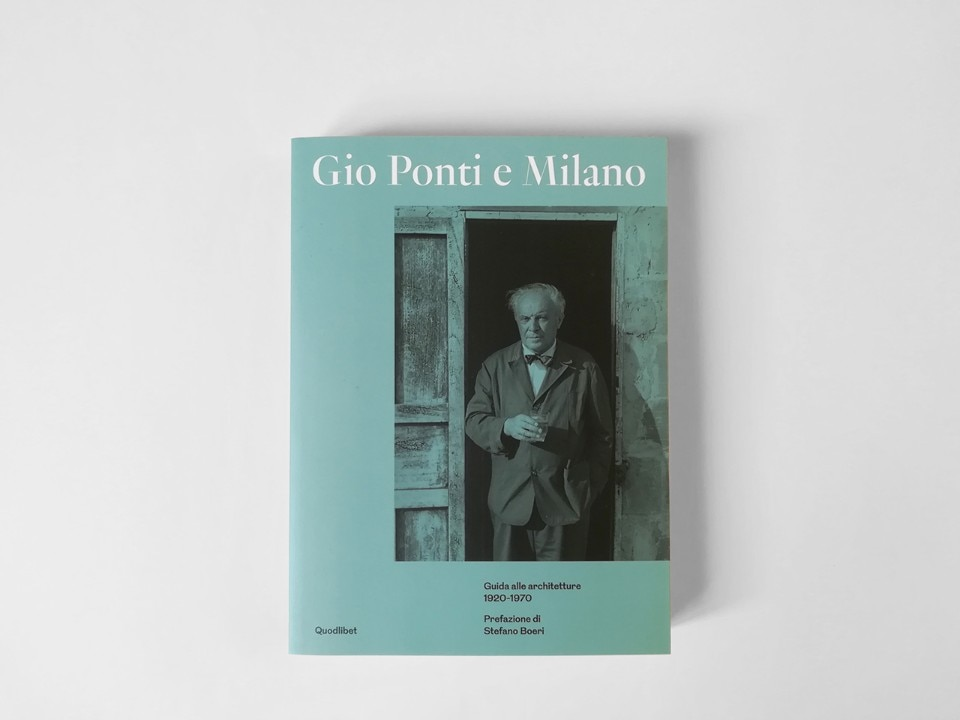 Gio Ponti and Milan, Quodlibet, 2018