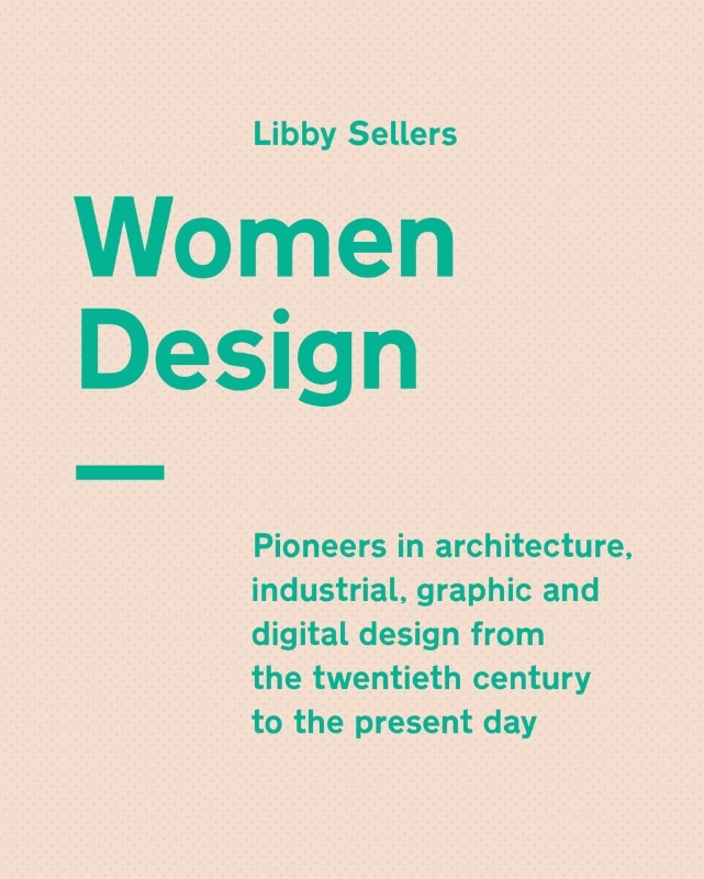 Cover of the book Women Design by Libby Sellers, available from June 2018