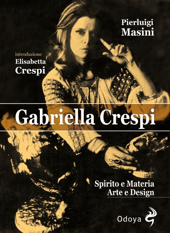 Cover of the book by Pierluigi Masini Gabriella Crespi Spirito e Materia Arte e Design